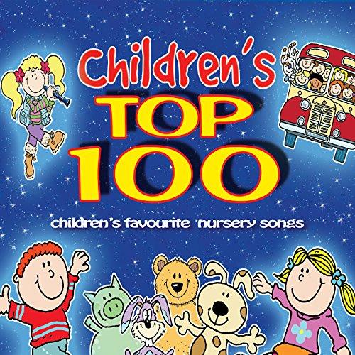 children s top 100 children s favourite nursery songs by kids now
