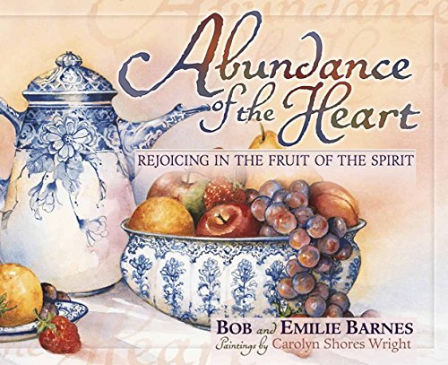 Abundance of the Heart: Rejoicing in the Fruit of the (Abundance Fruit)