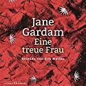 Eine treue Frau (Edward Feathers 2) Audiobook by Jane Gardam Narrated by Eva Mattes