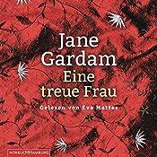 Eine treue Frau (Edward Feathers 2)   Jane Gardam