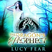 The Dragon's Prophecy: The Dragon's Throne, Book 2 | Lucy Fear