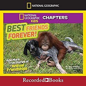 Best Friends Forever and More True Stories of Animal Friendships Audiobook