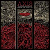 Show Your Greed by Axis