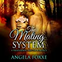 The Mating System Audiobook by Angela Foxxe Narrated by Marie Smith