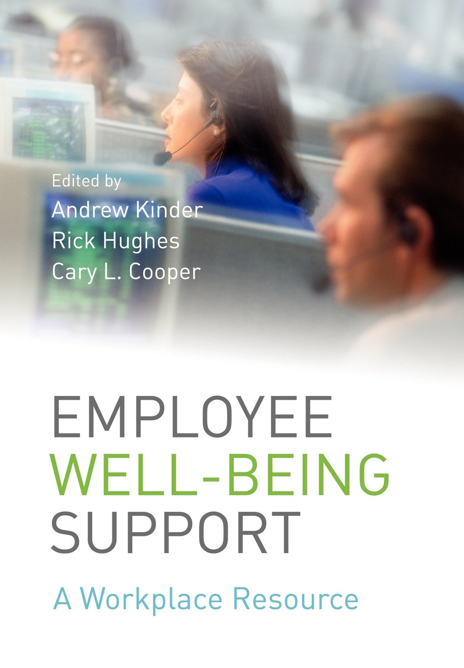 employee well being support a workplace resource amazon co uk employee well being support a workplace resource amazon co uk andrew kinder 9780470059005 books