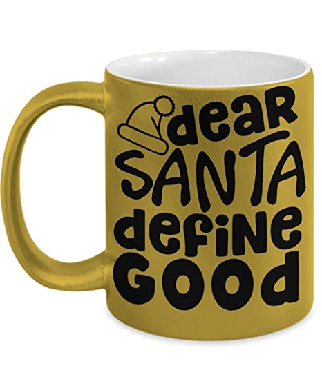 amazon com seasonal coffee mugs dear santa define good 11oz