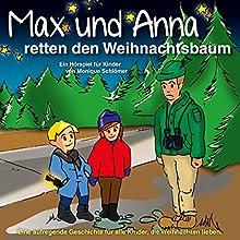 Max und Anna retten den Weihnachtsbaum Hörbuch von Monique Schlömer Gesprochen von: Amelie Wintzen, Bernd Peter, Bert Stevens