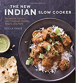 The indian slow cooker 50 healthy easy authentic recipes anupy the new indian slow cooker recipes for curries dals chutneys masalas forumfinder Images