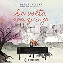 De Volta aos Quinze [Back to the Fifteen]: Meu primeiro blog [My First Blog] Audiobook by Bruna Vieira Narrated by Keyla Patricia Milanez