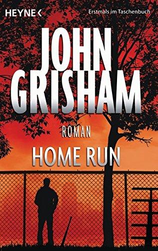 Home Run: Roman Taschenbuch – 11. August 2014 John Grisham Bea Reiter Heyne Verlag 3453416376
