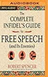 img - for The Complete Infidel's Guide to Free Speech (and Its Enemies) book / textbook / text book