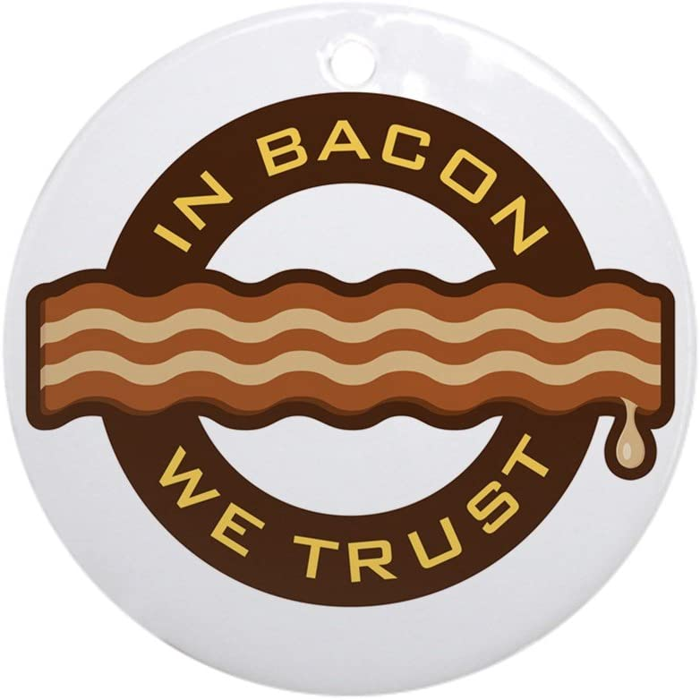 Ornament (Round) In Bacon We Trust Bacon Lover Foodie