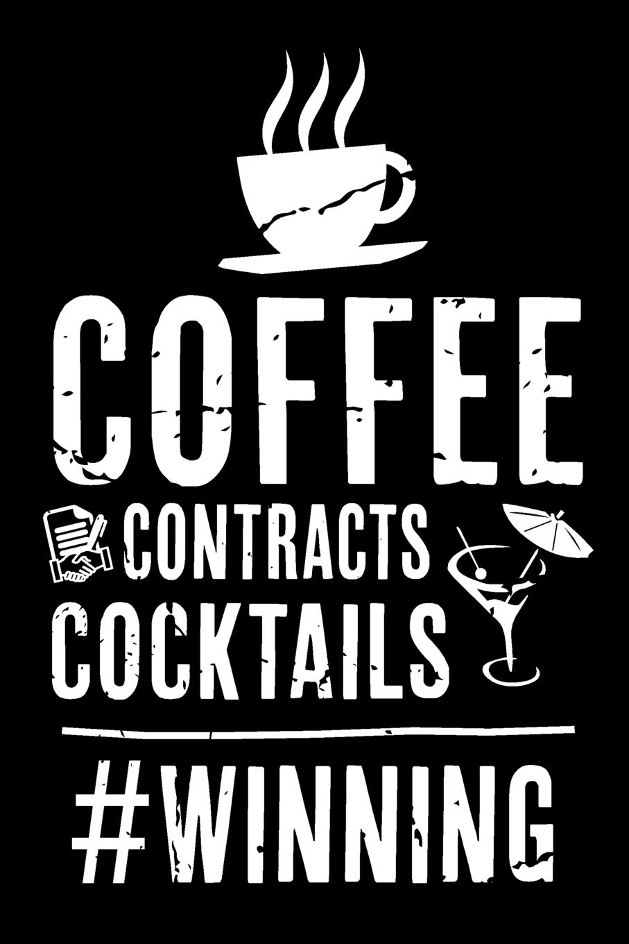 Coffee Contracts Cocktails Winning Real Estate Humor Comical Quote For Real Estate Brokers Agents And Other Professionals Real Estate Bizzy Trends 9781793331724 Amazon Com Books