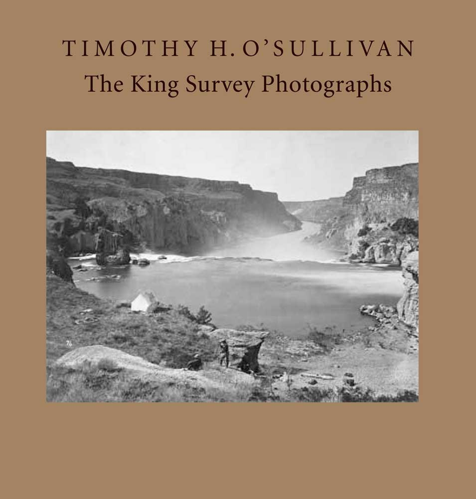 Timothy H. O'Sullivan: The King Survey Photographs (Nelson-Atkins Museum of Art) pdf epub
