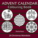 Advent Calendar Colouring Book: 24 Christmas Mandalas