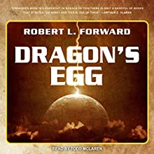 Dragon's Egg: Cheela, Book 1 Audiobook by Robert L. Forward Narrated by Todd McLaren