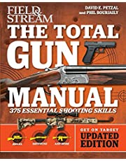 Total Gun Manual (Field & Stream): Updated and Expanded! 375 Essential Shooting Skills (Volume 2)