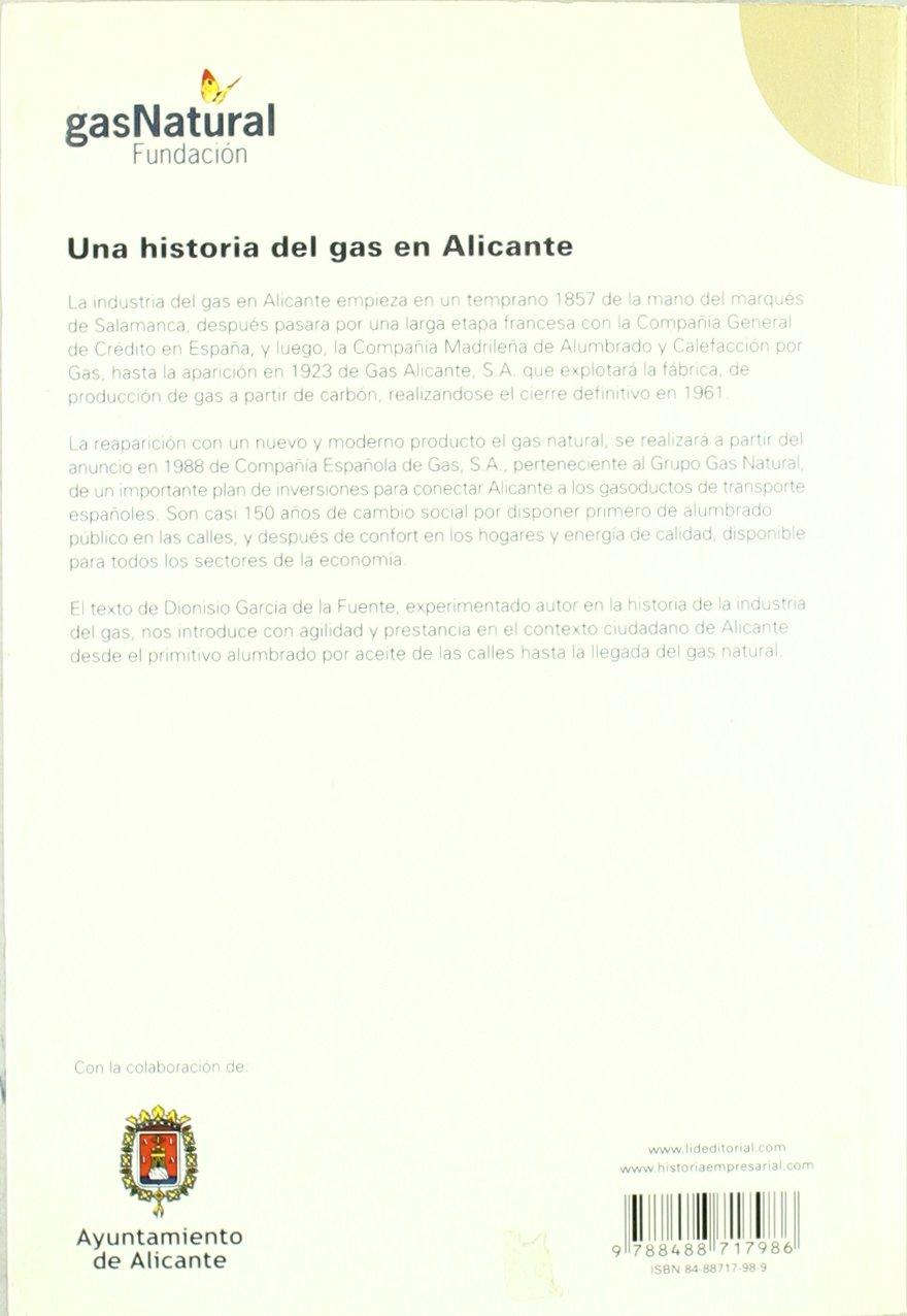 Una historia del gas en Alicante. Historia Empresarial: Amazon.es: Dionisio García de la Fuente: Libros