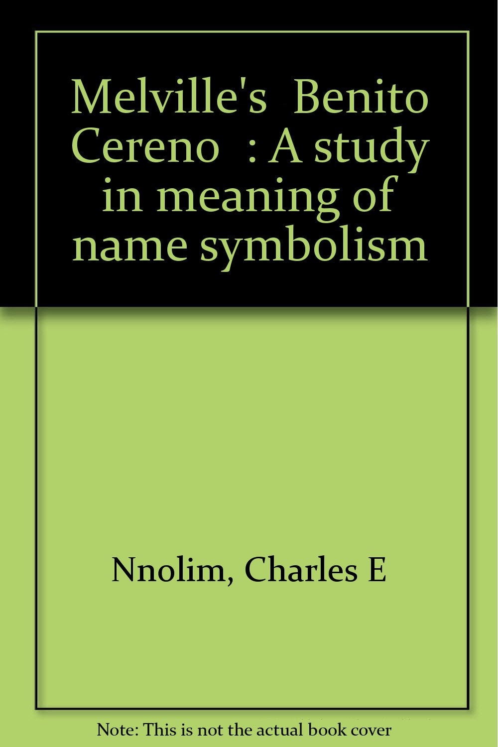Melvilles Benito Cereno A Study In Meaning Of Name Symbolism