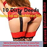 10 Dirty Deed: Hardcore Anal and Double Penetration Erotica | Sabrina Brownstone,Sadie Sensual,Lanora Ryan,Vivian Lee Fox,Cammie Cunning,Nora Wicked
