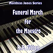Funeral March for the Maestro: Matthias Jones Series | R.P. Fitton