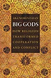 img - for Big Gods: How Religion Transformed Cooperation and Conflict book / textbook / text book
