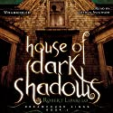 House of Dark Shadows: The Dreamhouse Kings Series, Book 1 Audiobook by Robert Liparulo Narrated by Joshua Swanson