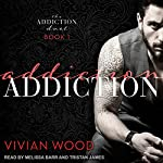 Addiction: Addiction Duet, Book 1 | Vivian Wood