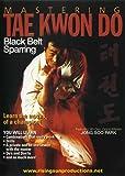 Mastering Tae Kwon Do: Black Belt Sparring