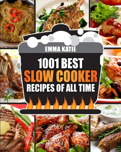 Slow Cooker Cookbook: 1001 Best Slow Cooker Recipes of All Time (Fast and Slow Cookbook, Slow Cooking, Crock Pot, Instant Pot, Electric Pressure Cooker, Vegan, Paleo, Dinner, Breakfast, Healthy Meals) (All Time Best Recipes compare prices)