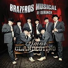 Amor Clandestino by Brazeros Musical De Durango (2009-03-24)