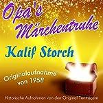 Kalif Storch (Opa's Märchentruhe) |  N.N.