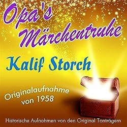 Kalif Storch (Opa's Märchentruhe)