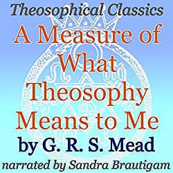 A Measure of What Theosophy Means to Me