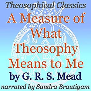 A Measure of What Theosophy Means to Me Audiobook