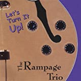 Let's Turn It Up! by Rampage Trio (2003-09-11)
