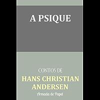 A Psique (Contos de Hans Christian Andersen Livro 7)