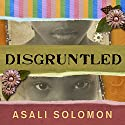 Disgruntled Audiobook by Asali Solomon Narrated by Bahni Turpin