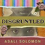 Disgruntled | Asali Solomon