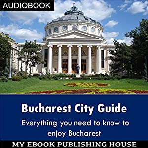 Bucharest City Guide Audiobook