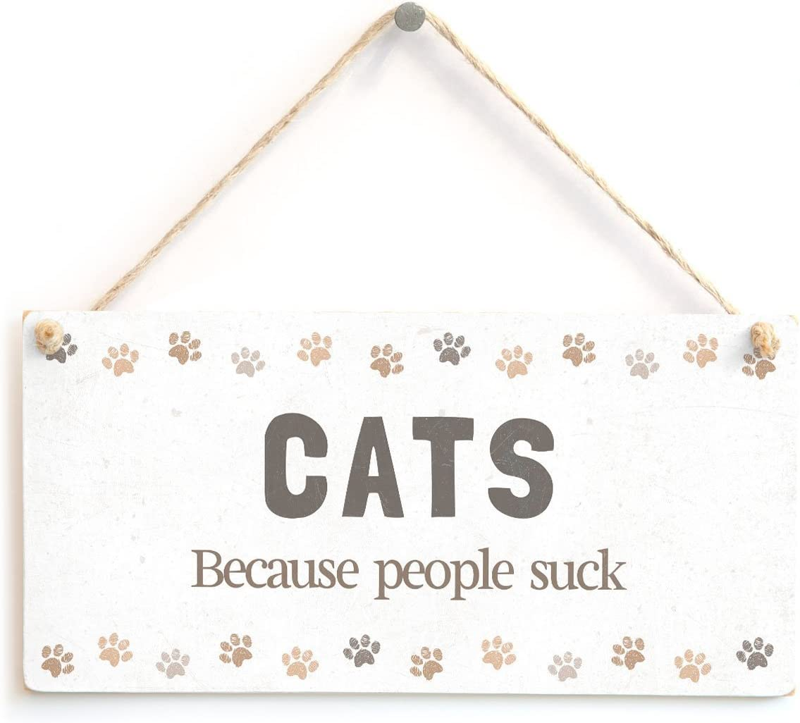 "Meijiafei Cats Because People Suck - Funny Cat Sign A Idea for Cat Owners 10""x5"""