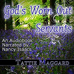 God's Worn Out Servants