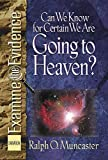 Can We Know for Certain We Are Going to Heaven? (Examine the Evidence)