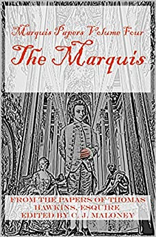 The Marquis (Marquis Papers Book 4) by [Maloney, C. J.]