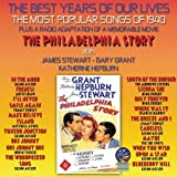 The Best Years Of Our Lives: The Most Popular Songs of 1940 / The Philadelphia Story by Various Artists (2013-01-15)