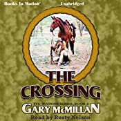 The Crossing: Tye Watkins Series, Book 2 | Gary McMillan