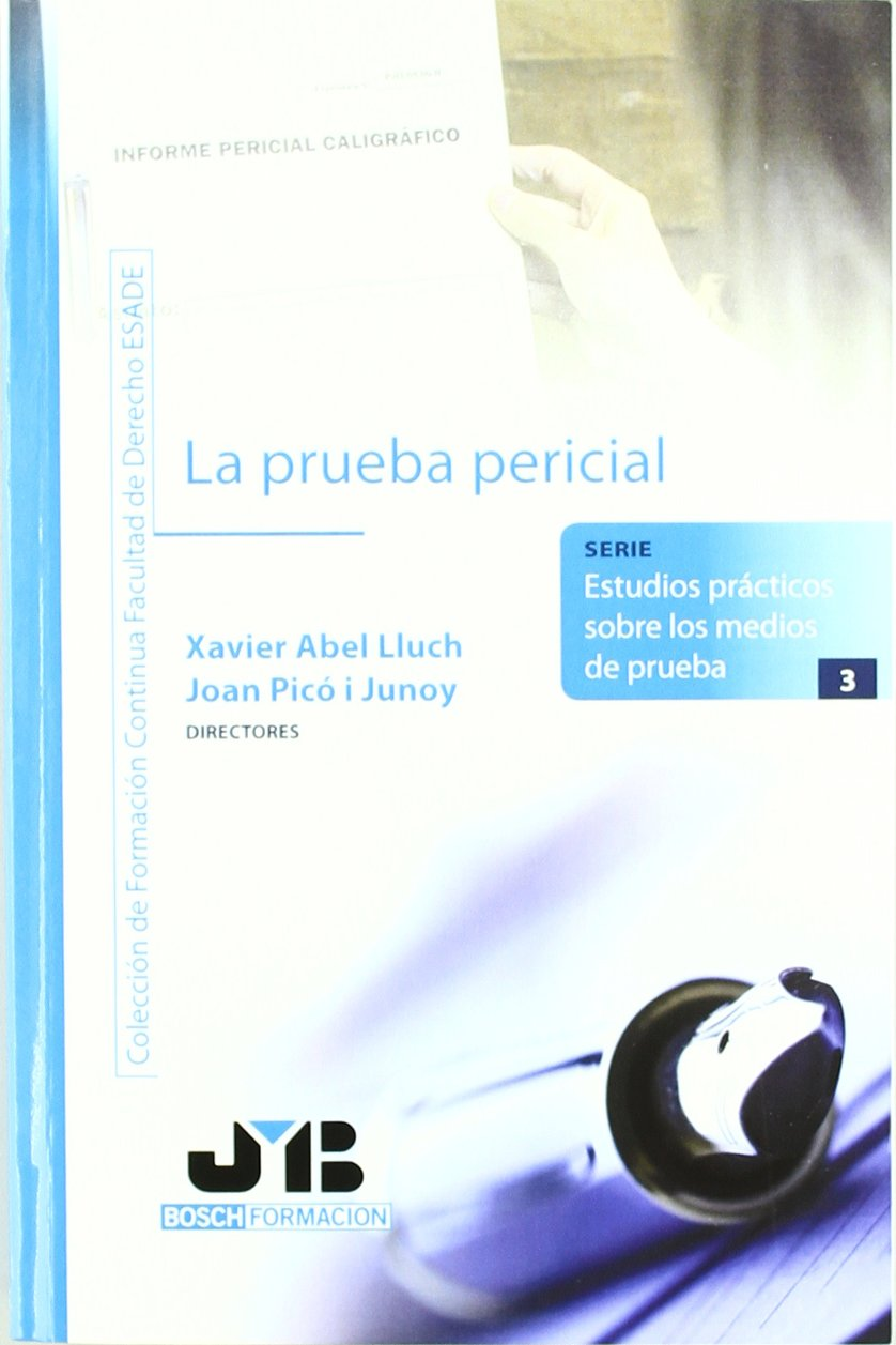 La prueba pericial. (Colección de Formación Continua Facultad de Derecho ESADE)