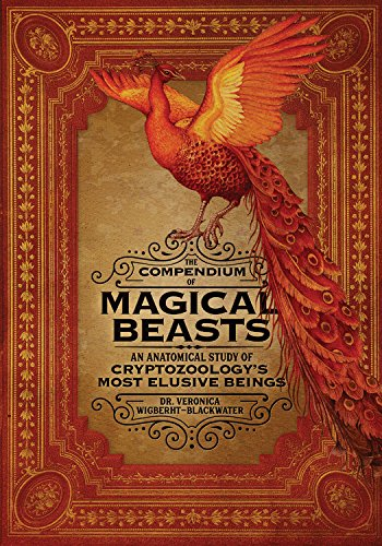 Monsters Mythical Beasts (The Compendium of Magical Beasts: An Anatomical Study of Cryptozoology's Most Elusive Beings)