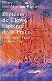 img - for Bapte me de Clovis, bapte me de la France: De la religion d'Etat a  la lai cite  d'Etat (French Edition) book / textbook / text book