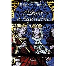Aliénor d'Aquitaine (Biographies Historiques) (French Edition)